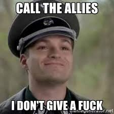 I Dont Give A Fuck Meme - call the allies i don t give a fuck grammar nazi says meme generator