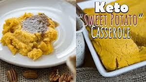 keto sweet potato casserole keto thanksgiving recipes