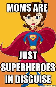 Super Mom Meme - mom