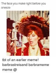 Tbt Meme - 25 best memes about barbra streisand tbt meme and memes
