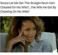 Kevin Hart Texting Meme - soooo let me get this straight kevin hart cheated on his wife the