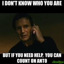 You Need Help Meme - i don t know who you are but if you need help you can count on anto