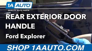 Replace Exterior Door Handle How To Replace Install Exterior Door Handle 2006 Ford Explorer Buy
