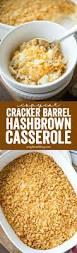 Cracker Barrel Home Decor best 25 cracker barrel hashbrown casserole ideas on pinterest