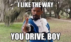 Django Meme - i like the way you drive boy dramatic django quickmeme