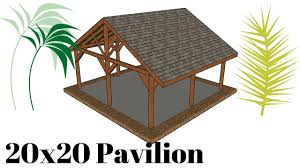 20x20 outdoor pavilion plans youtube