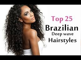 photos of brazillian hairs styles top 25 brazilian deep wave hairstyles for long medium short hair