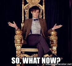 Now What Meme - so what now hipster doctor who meme generator