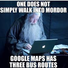 Google Maps Meme Saw The Bts Post Of Gandalf Felt Inspired To Make A New Meme