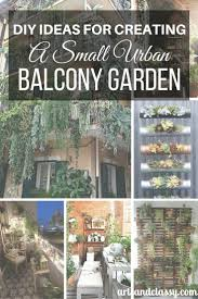 Ideas For Small Balcony Gardens by Diy Ideas For Creating A Small Urban Balcony Garden Arts And Classy