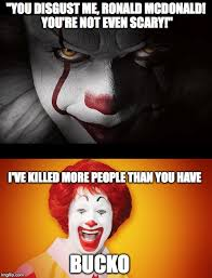 Ronald Meme - you disgust me ronald mcdonald you re not even scary i ve