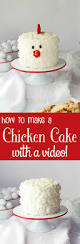 how to make an adorable chicken cake video chicken cake cake