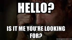 Dead Phone Meme - hello is it me you re looking for walking dead phone meme