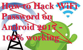 hack wifi with android to hack wifi password on android 2017 100 working