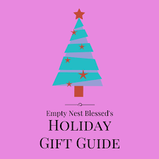 empty nest blessed u0027s holiday gift guide 2017