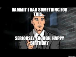 Happy Birthday Meme Tumblr - birthday meme archer mne vse pohuj