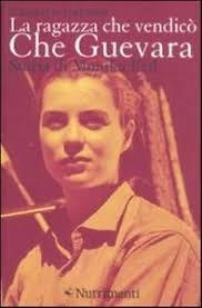 che guevara biografie libro la ragazza che vendicò che guevara biografia monika ertl