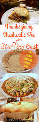 thanksgiving stuffing from scratch thanksgiving shepherd u0027s pie with stuffing crust
