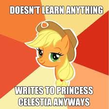 Princess Celestia Meme - image result for dear princess celestia meme my little pony