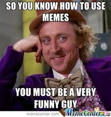 Funny Guy Meme - your a funny guy by alexnecron555 meme center