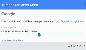 membuat email baru gmail cara mudah membuat akun email gmail di hp android mas logow blog
