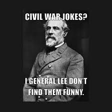 Joke Memes - civil war general lee jokes meme robert e lee meme kids t shirt