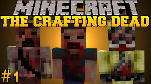 minecraft the crafting dead let u0027s play part 1 the walking