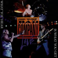 Bad Company Band The Best Of Bad Company Live What You Hear Is What You Get Bad