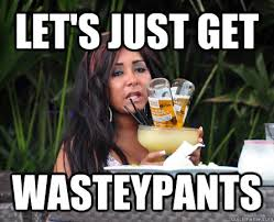 Snooki Meme - let s just get wasteypants snooki wasteypants quickmeme