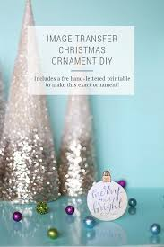 diy image transfer ornaments with free printable