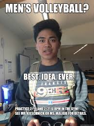 Volleyball Meme - men s volleyball best idea ever practice 2 19 and 2 21 6 8pm in