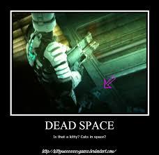 Dead Space Meme - dead space kitty by leonkspiderkitty on deviantart