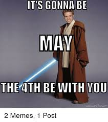 May The 4th Meme - it s gonna be may the 4th be with you face swapontnecom meme on me me