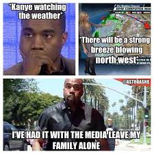 North West Meme - kanye west can t handle all the north west breeze coming