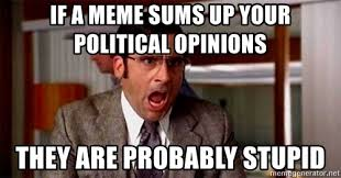 Opinions Meme - political opinions meme opinions best of the funny meme