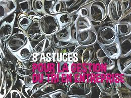 bureau registre des entreprises 8 astuces pour organiser la gestion des déchets en entreprise