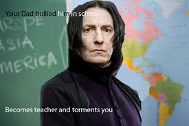 Unhelpful Highschool Teacher Memes - your dad bullied him in school becomes teacher and torments you