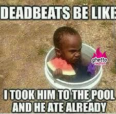 Ghetto Funny Memes - deadbeats be like lol pinterest deadbeat humor and memes
