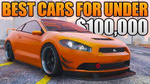 Cars Under 25000 Gta 5 Online Top 5 Best Cars For Under 100 000 Gta 5 Best