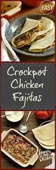 crockpot chicken fajitas u2022 loaves and dishes