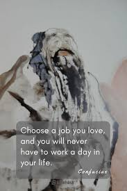 Quotes About Jobs You Love by 100 Inspirational Quotes That Will Make You Love Life Again