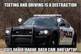 Texting And Driving Meme - texting and driving is a distraction uses radio radar dash cam and