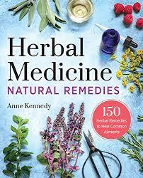 herbal medicine natural remedies 150 herbal remedies to heal