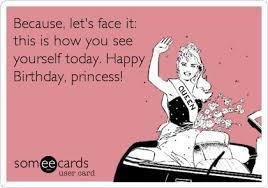 Princess Birthday Meme - 30 best bday bitch images on pinterest birthday memes birthdays