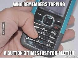 Old Phone Meme - whorememberstapping dep abutton 3 times just for 1letter meme ful