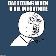 Dat Feeling Meme - y u no meme imgflip
