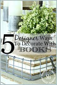Elements Home Decor by 5 Designer Ways To Decorating With Books Stonegable