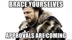 Brace Yourselves Meme Generator - brace yourselves approvals are coming brace yourself meme generator