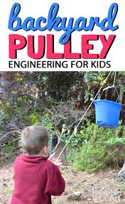 Backyard Kid Activities by Backyard Pulley An Engineering Challenge For Kids Stem