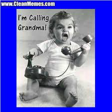 Funny Grandma Memes - calling grandma clean memes